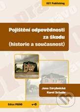 Key publishing Pojištění odpovědnosti za škodu - Jana Zárybnická, Karel Schelle cena od 256 Kč