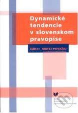 VEDA Dynamické tendencie v slovenskom pravopise - Matej Považan cena od 138 Kč