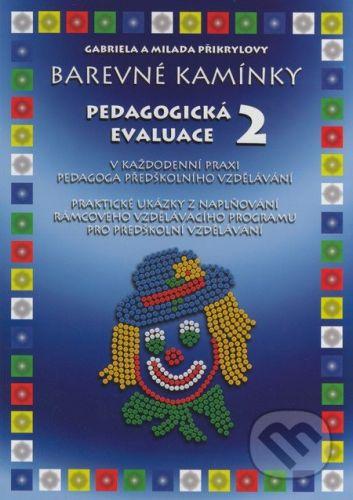 Přikrylová Milada Plus Pedagogická evaluace 2 - Milada Přikrylová cena od 223 Kč