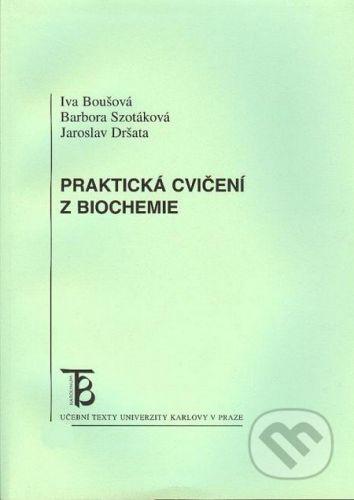Karolinum Praktická cvičení z biochemie - Iva Boušová, Barbora Szotáková, Jaroslav Dršata cena od 0 Kč