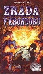 Raymond E. Feist: Zrada v Krondoru cena od 239 Kč