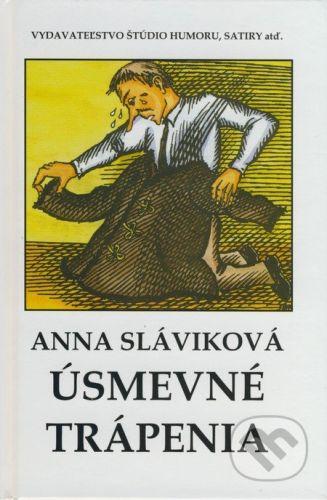 Vydavateľstvo Štúdio humoru a satiry Úsmevné trápenia - Anna Sláviková cena od 212 Kč