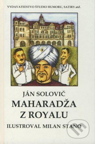 Vydavateľstvo Štúdio humoru a satiry Maharadža z Royalu - Ján Solovič cena od 100 Kč