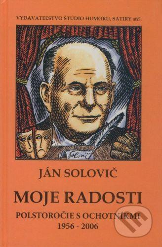 Vydavateľstvo Štúdio humoru a satiry Moje radosti - Ján Solovič cena od 100 Kč