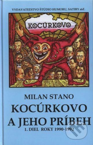 Milan Stano: Kocúrkovo a jeho príbeh, 1 diel roky 1990 - 1992 cena od 129 Kč