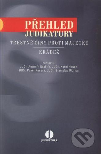 ASPI Přehled judikatury: trestné činy proti majetku - Krádež - Antonín Draštík a kol. cena od 174 Kč