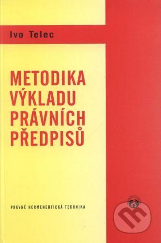 Doplněk Metodika výkladu právních předpisů - Ivo Telec cena od 18 Kč