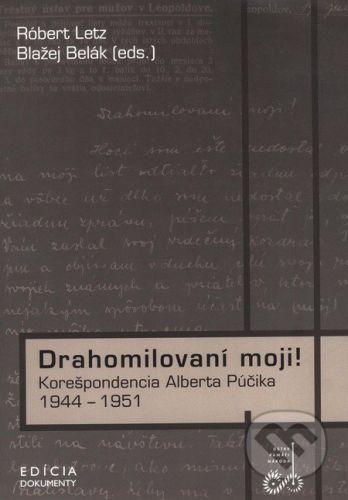 Ústav pamäti národa Drahomilovaní moji! - Róbert Letz, Blažej Belák cena od 154 Kč
