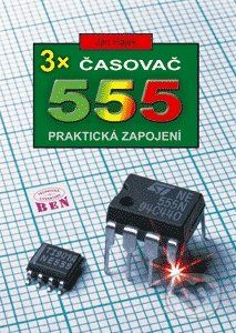 BEN - technická literatura 3x časovač 555 - Jan Hájek cena od 126 Kč