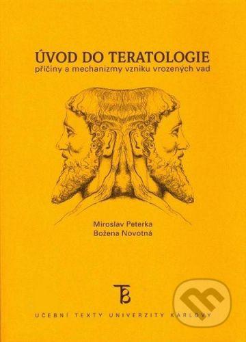 Karolinum Úvod do teratologie - Jaroslav Peterka, Božena Novotná cena od 94 Kč