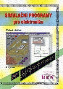 BEN - technická literatura Simulační programy pro elektroniku - Robert Láníček cena od 292 Kč
