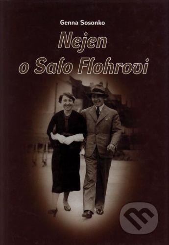 ŠACHinfo Nejen o Salo Flohrovi - Genna Sosonko cena od 289 Kč