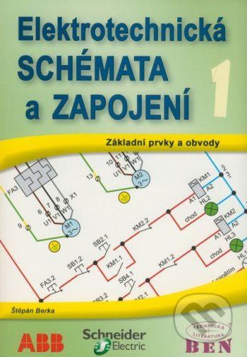 BEN - technická literatura Elektrotechnická schémata a zapojení 1 - Štěpán Berka cena od 312 Kč