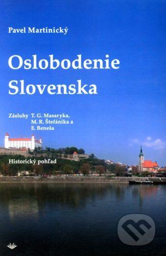 Vydavateľstvo Michala Vaška Oslobodenie Slovenska - Pavel Martinický cena od 123 Kč
