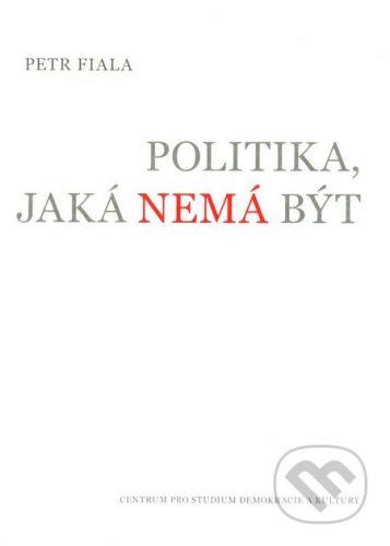 Petr Fiala: Politika, jaká nemá být cena od 115 Kč