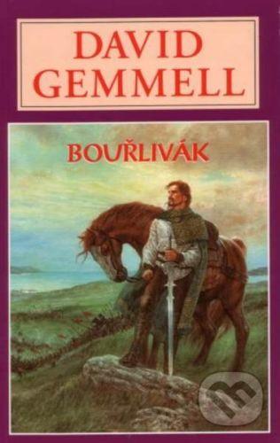 David Gemmell: Bouřlivák cena od 215 Kč