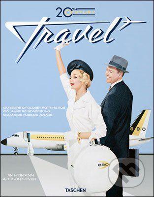 Taschen 20th Century Travel: 100 Years of Globe-Trotting Ads - Allison Silver cena od 598 Kč