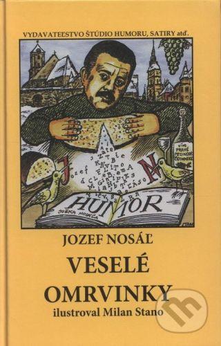 Vydavateľstvo Štúdio humoru a satiry Veselé omrvinky - Jozef Nosáľ, Milan Staňo (ilustrácia) cena od 103 Kč