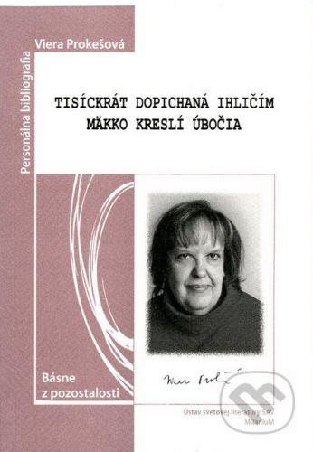 MilaniuM Tisíckrát dopichaná ihličím mäkko kreslí úbočia - Viera Prokešová cena od 67 Kč