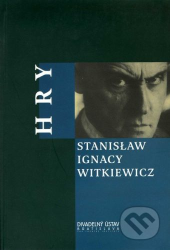 Divadelný ústav Hry - Stanisław Ignacy Witkiewicz cena od 213 Kč