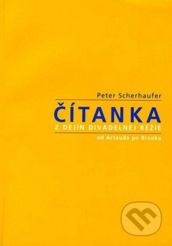Divadelný ústav Čítanka z dejín divadelnej réžie - Peter Scherhaufer cena od 258 Kč