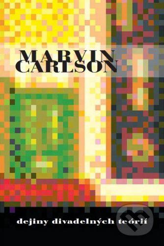 Divadelný ústav Dejiny divadelných teórií - Marvin Carlson cena od 315 Kč