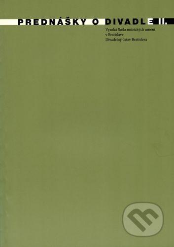 Divadelný ústav Prednášky o divadle II. - cena od 119 Kč