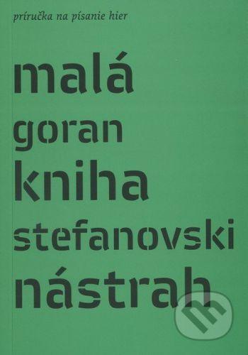 Divadelný ústav Malá kniha nástrah - Goran Stefanovski cena od 240 Kč