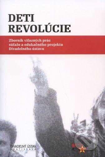 Divadelný ústav Deti revolúcie - Katarína Ďurčová cena od 226 Kč