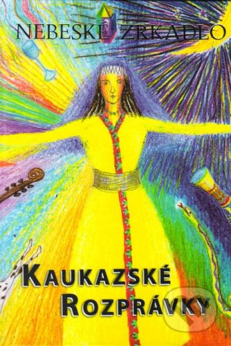 Lorca Nebeské zrkadlo (Kaukazské rozprávky) - Eva Maliti-Fraňová cena od 229 Kč