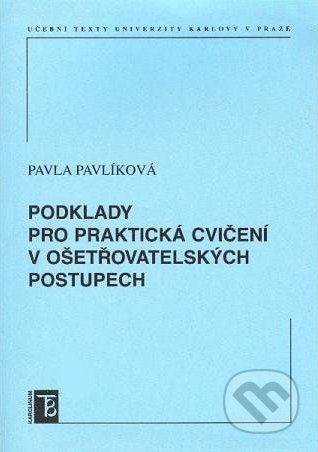 Karolinum Podklady pro praktická cvičení v ošetřovatelských postupech - Pavla Pavlíková cena od 121 Kč