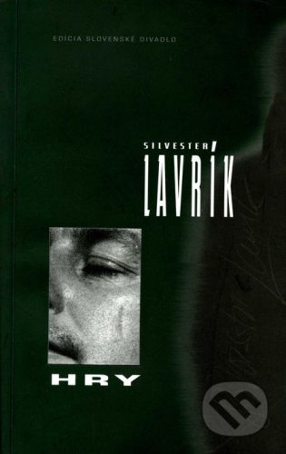 Divadelný ústav Hry - Silvester Lavrík cena od 240 Kč
