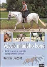 KoKo Produkzionsservice Výcvik mladého koně - Kerstin Diacont cena od 0 Kč
