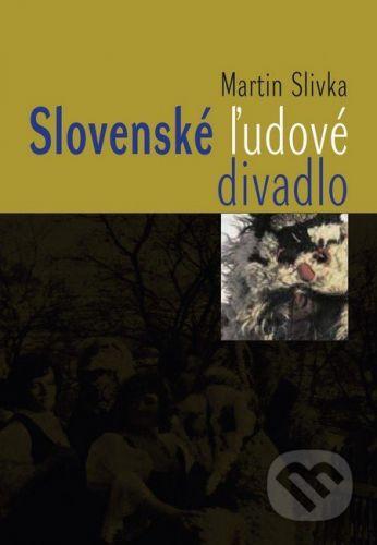 Divadelný ústav Slovenské ľudové divadlo - Martin Slivka cena od 265 Kč