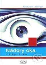 Akademické nakladatelství CERM Nádory oka a okolitých štruktúr - A. Furdová, Z. Oláh cena od 234 Kč