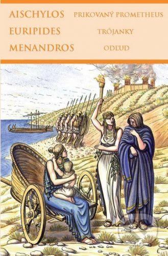 Thetis Prikovaný Prometheus, Trójanky, Odľud - Aischylos, Euripides, Menandros cena od 300 Kč