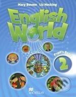 MacMillan English World 2: Pupil's Book - Liz Hocking, Mary Bowen cena od 294 Kč