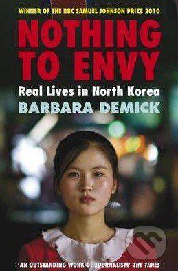 Granta Books Nothing to Envy - Barbara Demick cena od 315 Kč