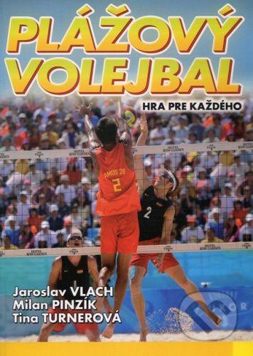 Plážový volejbal - Jaroslav Vlach, Milan Pinzík, Tina Turnerová cena od 80 Kč