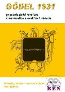 BEN - technická literatura Gödel 1931 - Jaroslav Frýdek, František Včelař, Ivan Zelinka cena od 218 Kč