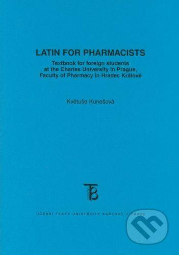 Karolinum Latin for Pharmacists - Květuše Kunešová cena od 145 Kč
