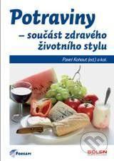 Pavel Kohout: Potraviny - součást zdravého životního stylu cena od 117 Kč