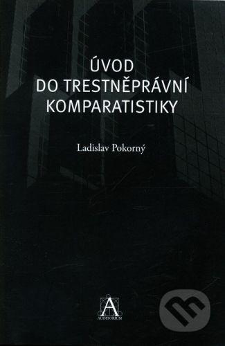 Auditorium Úvod do trestněprávní komparatistiky - Ladislav Pokorný cena od 169 Kč