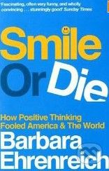 Granta Books Smile or Die - Barbara Ehrenreich cena od 275 Kč