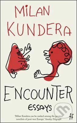 Kundera Milan: Encounter: Essays cena od 321 Kč