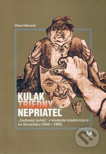 VEDA Kulak - Triedny nepriateľ - Viera Hlavová cena od 135 Kč