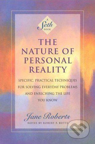 vydavateľ neuvedený The Nature of Personal Reality - Jane Roberts cena od 576 Kč