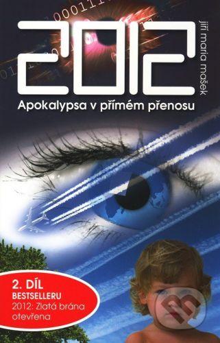Jiří Mašek 2012 - Apokalypsa v přímém přenosu - Jiří Maria Mašek cena od 232 Kč