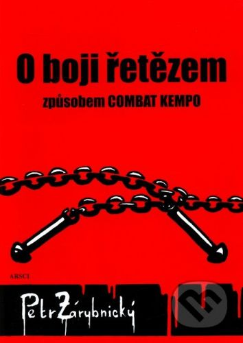 ARSCI O boji řetězem způsobem COMBAT KEMPO - Petr Zárybnický cena od 149 Kč
