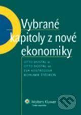 Wolters Kluwer Vybrané kapitoly z nové ekonomiky - Otto Dostál a kolektív cena od 230 Kč